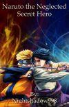 Naruto The Neglected Secret Hero cover