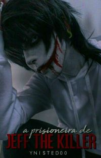 A Prisioneira de Jeff The Killer  cover