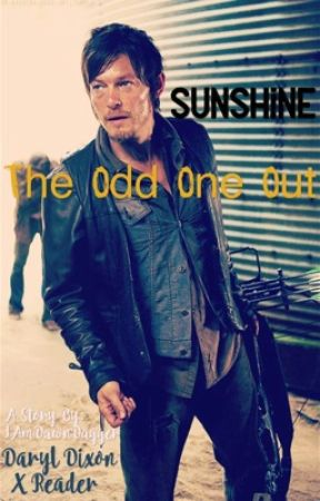 My Sunshine (A Daryl Dixon X Reader) Sequel to The Odd One Out by IAmDawnDagger