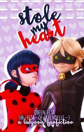 Stole My Heart ~ A Ladynoir Fanfiction by -Elsa-Of-Arendelle-