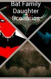Bat Family Daughter Scenarios cover