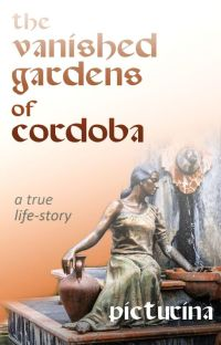 The  Vanished Gardens of Cordoba cover