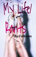 My Life/Rants  by MyahsMommy
