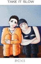 Take It Slow (Book 3 // Joshler) by im-soo-dun