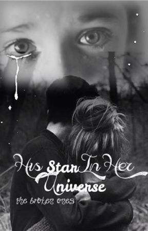 His Star in Her Universe (The Broken Ones Series #0.1) by we-are-a-wreck
