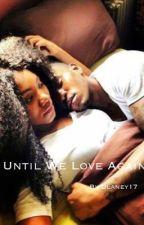 Until We Love Again II (An Urban Love story) (PART 2) od Dlaney17