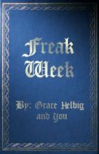 Open the Floodgates - Freak Week, Chapter 6 #WritingWithGrace by JTRandomosity