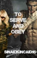 TO SERVE AND OBEY by Sinaidkincaid16