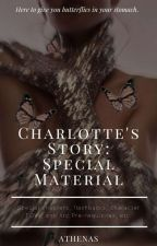 Charlotte's Story - Extra/Special Chapters by 3cupcakes_123