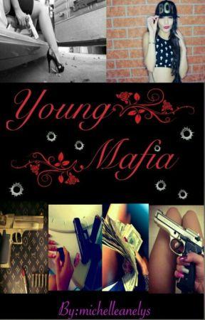 Young Mafia (Editando-ortografía) by michelleanelys