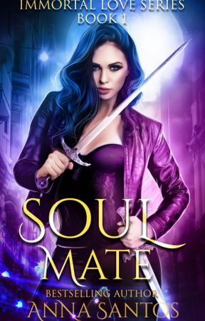 Soul-Mate [Immortal Love Series] by AnnaSantosAuthor
