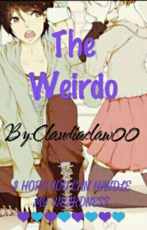 The Weirdo by Claudiaclaw00