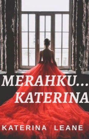 Merahku...Katerina by katerinaleane