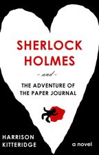 Sherlock Holmes and the Adventure of the Paper Journal (SAMPLE) by harrikitteridge