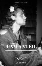 Unwanted • Lashton by LashtonObrien