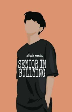 Senior In Bullying Tahap Revisi 3 Sib Awal Pertemuan Wattpad