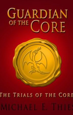 The Trials of the Core (GotC #1) by MikeThies