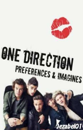 One Direction Imagines And Preferences by louxwebb