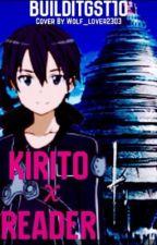 Kirito x Reader by kc-ookie