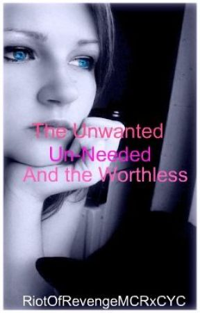 The Unwanted, Un-needed and The Worthless (POETRY) by MyStorybookRomance