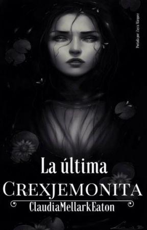 La última crexjemonita by ClaudiaMellarkEaton