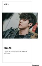 Real Me - 세윤 [COMPLETED] by oohkate94