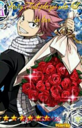 Fairy Tail Player Who Fell In Love by RoseBlood02
