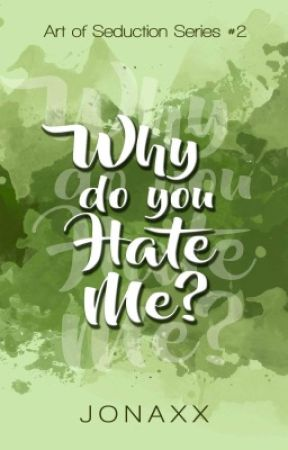 Why Do You Hate Me? (To be Published under Majesty Press) by jonaxx
