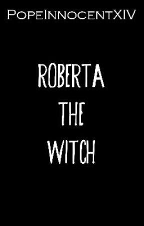 Roberta the Witch by PopeInnocentXIV