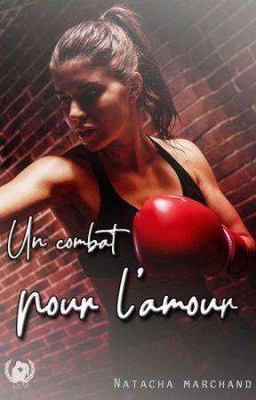Un Combat Pour L'amour  ( Tome Terminé  Et édité ) by Natacha77660