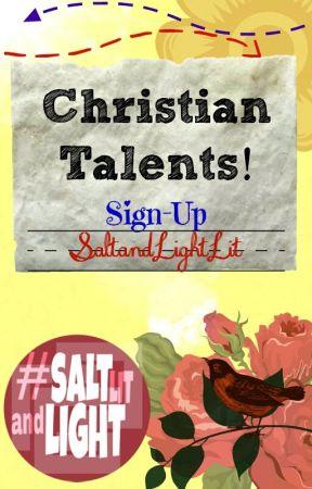 Christian Talents Sign-Up! by SaltandLightLit