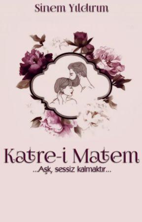 Katre-i Matem - Sonsuz Aşklar Serisi 1 by MatildaEsteban