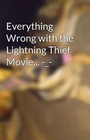 Everything Wrong with the Lightning Thief Movie... -_- by j3llyb3an3lli3