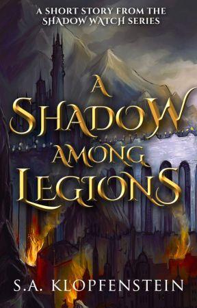 A Shadow Among Legions by SAKlopfenstein