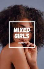 Mixed Girls   ✓ by bllurry