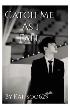 Catch Me As I Fall by promiseme_kaisoo