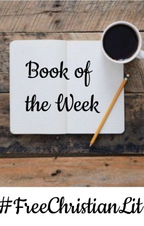 FCL's Book Of The Week! (Closed til Further Notice) by FreeChristianLit