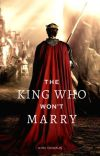 The King Who Won't Marry | ✔️ cover