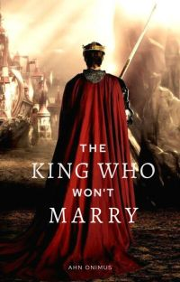 The King Who Won't Marry   ✔️ cover