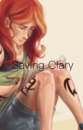 Saving Clary by Kamrynt