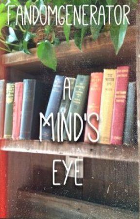 A Mind's Eye by FandomGenerator