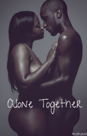 Alone Together (EDITING) (Under Construction) by mcmxcni