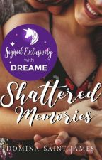 Shattered Memories [R-18] [Completed] by PsychedelicDistress