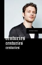 Centuries // [klaus mikaelson] by itsmejohnmulaney
