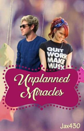 Unplanned Miracles by Jax430