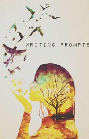Writing Prompts by Jessica_Rose147