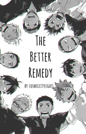 The Better Remedy by CosmicCityLights