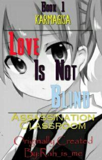 Love Is Not Blind (Nagisa×Karma) cover