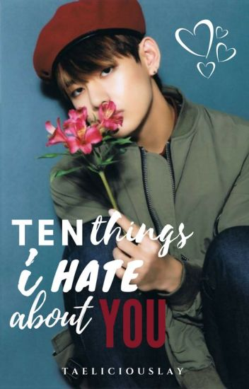 10 Things I Hate About You. (Kim Taehyung - BTS).