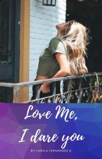 Love Me, I Dare You cover